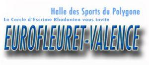 EuroFleuret - Valence 2019 @ Halle des Sports du Polygone Jacques Chaban-Delmas